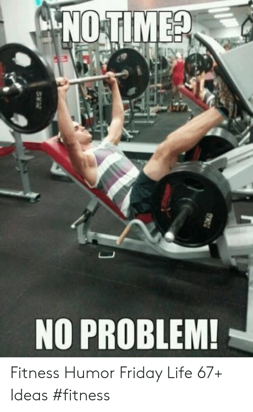 Friday, Life, and Fitness: GENO TIMER  NO PROBLEM!  S  2OKG Fitness Humor Friday Life 67+ Ideas #fitness