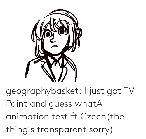 Paint: geographybasket:  I just got TV Paint and guess whatA animation test ft Czech(the thing's transparent sorry)