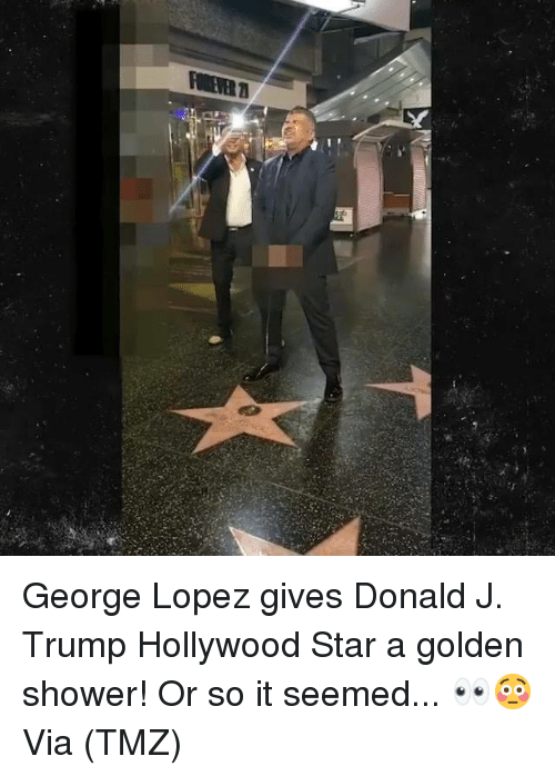 George Lopez, Shower, and Star: George Lopez gives Donald J. Trump Hollywood Star a golden shower! Or so it seemed... 👀😳 Via (TMZ)
