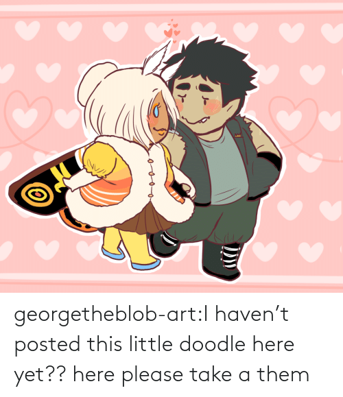 posted: georgetheblob-art:I haven't posted this little doodle here yet?? here please take a them