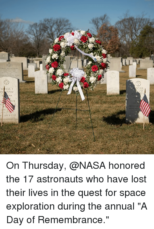 """exploration: GER  CE  VRGIL 1  NA  RCE On Thursday, @NASA honored the 17 astronauts who have lost their lives in the quest for space exploration during the annual """"A Day of Remembrance."""""""