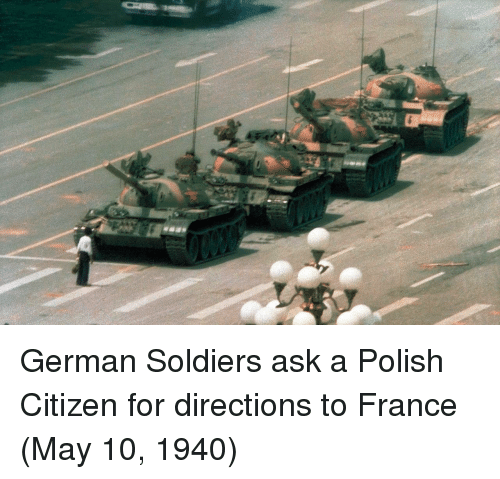 Soldiers, France, and Ask: German Soldiers ask a Polish Citizen for directions to France (May 10, 1940)