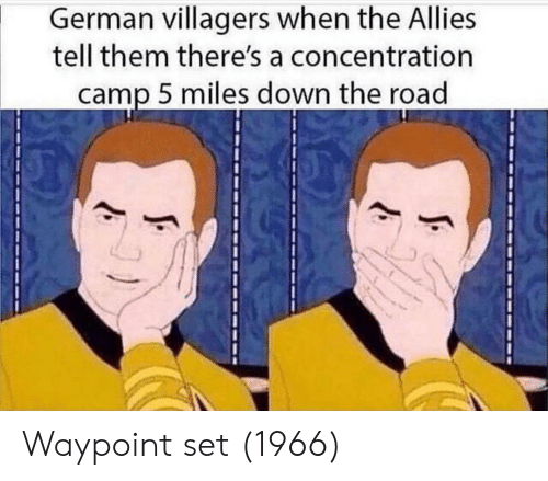 The Road, German, and Down: German villagers when the Allies  tell them there's a concentration  camp 5 miles down the road Waypoint set (1966)