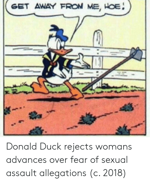 donald duck: GET AWAY FRON ME, HOE Donald Duck rejects womans advances over fear of sexual assault allegations (c. 2018)