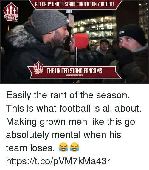 Football, Soccer, and youtube.com: GET DAILY UNITED STAND CONTENT ON YOUTUBE!  THE UNITED STAND  THE UNITED STAND FANCAMS Easily the rant of the season. This is what football is all about. Making grown men like this go absolutely mental when his team loses. 😂😂 https://t.co/pVM7kMa43r
