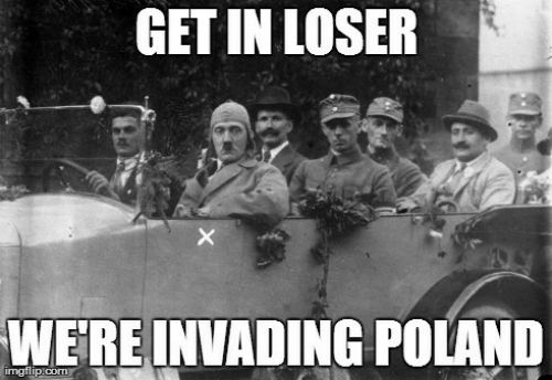 Poland, Get, and Loser: GET IN LOSER  WERE INVADING POLAND  irmgflipicom