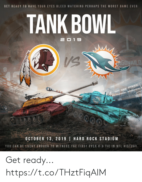 First Ever: GET READY TO HAVE YOUR EYES BLEED WATCHING PERHAPS THE WORST GAME EVER  TANK BOWL  2019  Piddell  AGDVAILO  @NFL MEMES  OCTOBER 13, 2019 HARD ROCK STADIUM  YOU CAN BE LUCKY ENOUGH TO WITNESS THE FIRST EVER O-0 TIE IN NFL HISTORY Get ready... https://t.co/THztFiqAIM