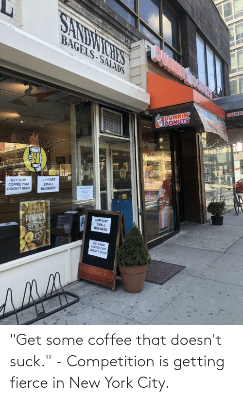 """in-new-york-city: """"Get some coffee that doesn't suck."""" - Competition is getting fierce in New York City."""