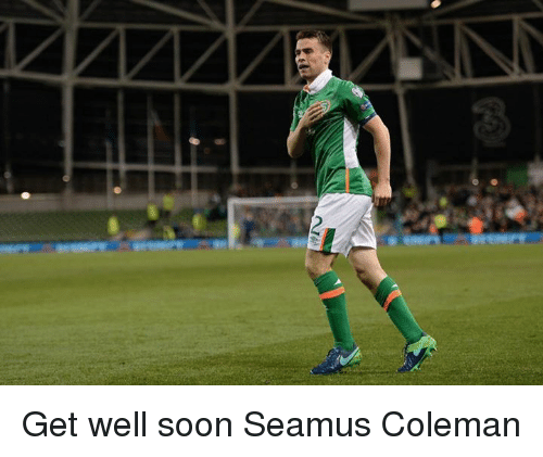 Memes, 🤖, and Coleman: Get well soon Seamus Coleman