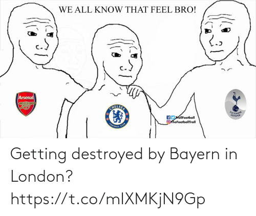 London: Getting destroyed by Bayern in London? https://t.co/mIXMKjN9Gp