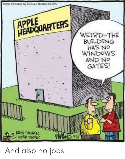 Apple, Weird, and Windows: Geu  ty Andrews cMe tor uS  APPLE  HEADQUARTERS  WEIRD THE  BUILDING  HAS NO  WINDOWS  AND NO  GATES!  DaeS TIMAPPC  WORK THeke  WAM And also no jobs