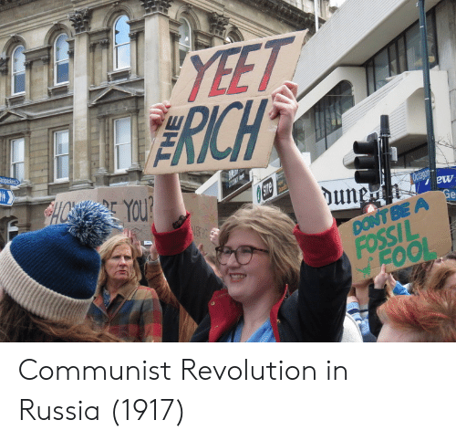 Fossil, Revolution, and Russia: GEYEET  RICH  ackpackers  HO YOU?  SITe  une  Octagon  Ge  DONT BE A  FOSSIL  FOOL Communist Revolution in Russia (1917)