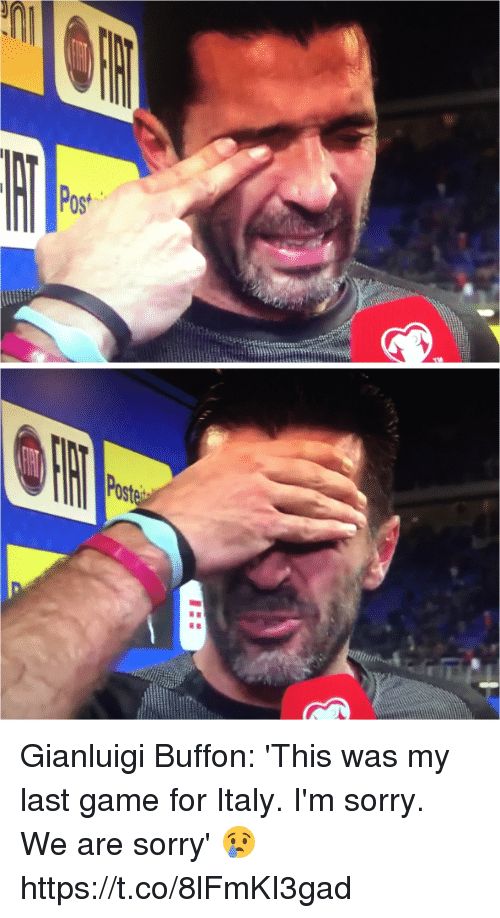 Soccer, Sorry, and Game: Gianluigi Buffon: 'This was my last game for Italy. I'm sorry. We are sorry' 😢 https://t.co/8lFmKI3gad