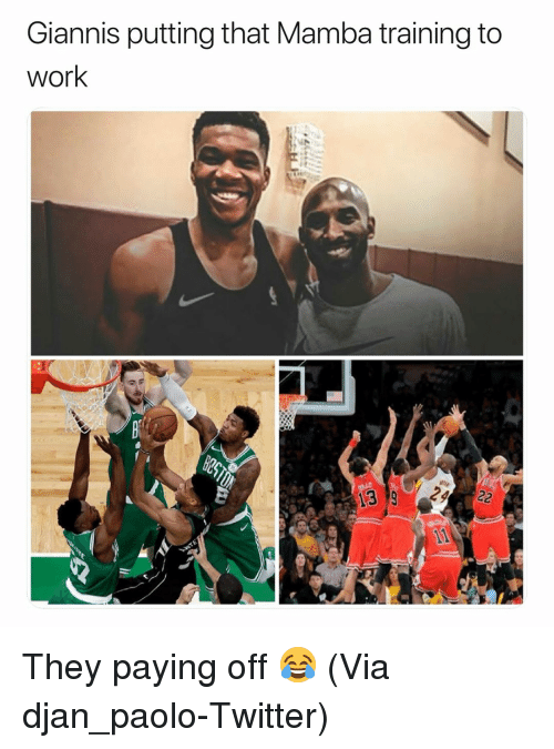 Basketball, Nba, and Sports: Giannis putting that Mamba training to  work They paying off 😂 (Via djan_paolo-Twitter)