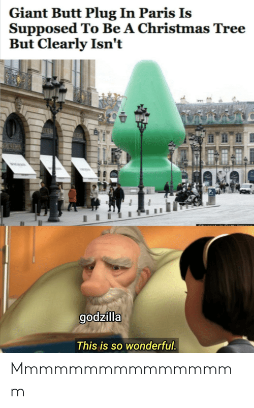 Godzilla: Giant Butt Plug In Paris Is  Supposed To Be A Christmas Tree  But Clearly Isn't  godzilla  This is so wonderful. Mmmmmmmmmmmmmmmm