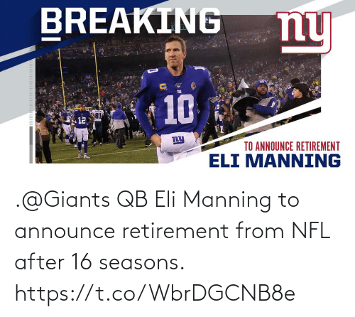 Seasons: .@Giants QB Eli Manning to announce retirement from NFL after 16 seasons. https://t.co/WbrDGCNB8e