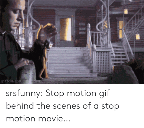 Gif, Tumblr, and Blog: gifbin.co srsfunny:  Stop motion gif behind the scenes of a stop motion movie…
