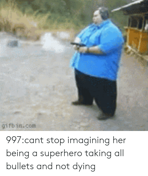 imagining: gifbin.com 997:cant stop imagining her being a superhero taking all bullets and not dying