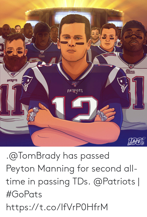 manning: Gillette  Patriots  Patriots  1  12  101  PATRIOTS  NFL .@TomBrady has passed Peyton Manning for second all-time in passing TDs.  @Patriots | #GoPats https://t.co/IfVrP0HfrM