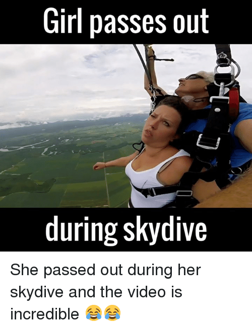 skydive: Girl passes out  during skydive She passed out during her skydive and the video is incredible 😂😂