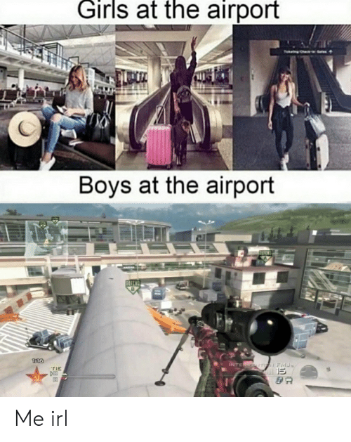 Girls, Irl, and Me IRL: Girls at the airport  Boys at the airport  DEFEN  DEFEN  1:16  INTERWEITr Frd  TIE  DO Me irl