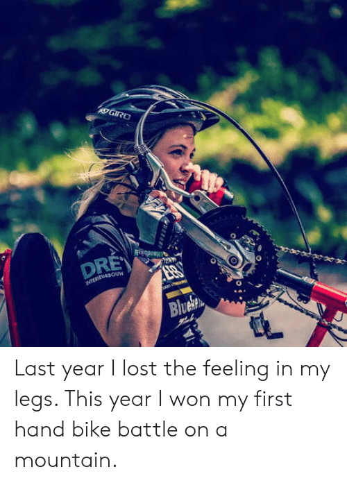Lost, I Won, and Bike: GIRO  DRE  INTERIEURBOU  Blueke Last year I lost the feeling in my legs. This year I won my first hand bike battle on a mountain.