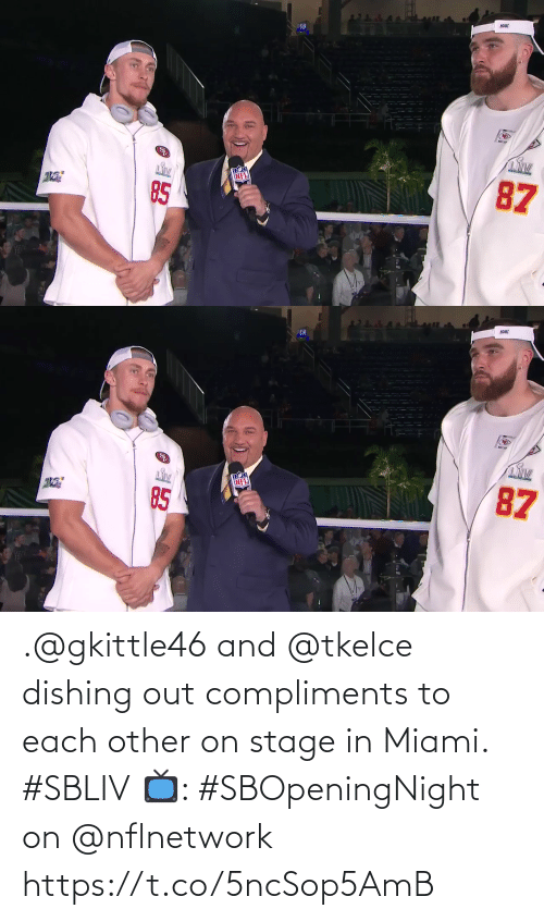 nflnetwork: .@gkittle46 and @tkelce dishing out compliments to each other on stage in Miami. #SBLIV  📺: #SBOpeningNight on @nflnetwork https://t.co/5ncSop5AmB