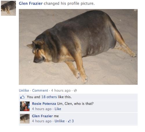 frazier: Glen Frazier changed his profile picture.  Unlike Comment 4 hours ago.  You and 18 others like this  Rosie Potenza Um, Glen, who is that?  4 hours ago Like  Glen Frazier me  4 hours ago Unlike 3