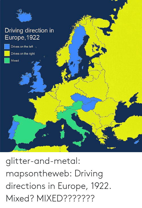 Driving: glitter-and-metal:  mapsontheweb: Driving directions in Europe, 1922. Mixed? MIXED???????