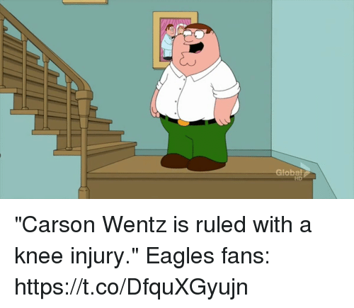 "Philadelphia Eagles, Football, and Nfl: Global ""Carson Wentz is ruled with a knee injury.""  Eagles fans: https://t.co/DfquXGyujn"