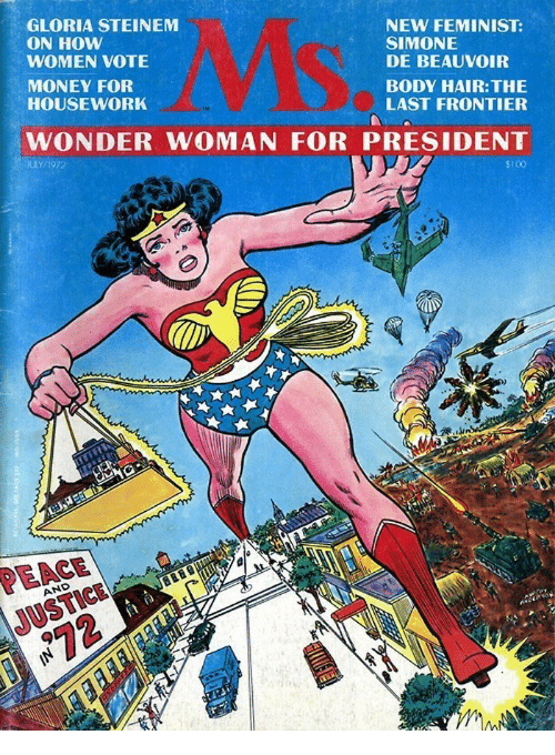 frontier: GLORIA STEINEM  ON HOW  WOMEN VOTE  MONEY FOR  HOUSEWORK  NEW FEMINIST:  SIMONE  DE BEAUVOIR  BODY HAIR:THE  LAST FRONTIER  WONDER WOMAN FOR PRESIDENT  /1972  5100  EACE  USTIC  AND  Ay