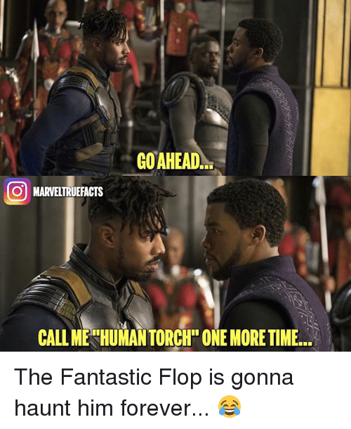 Memes, Forever, and 🤖: GOAHEAD  O MARVELTRUEFACTS  CALLM The Fantastic Flop is gonna haunt him forever... 😂