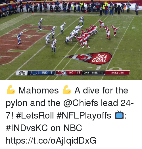 Memes, Chiefs, and Goal: GOAL  (..))  IND 7  KC 17 2nd 1:46 :17  2nd & Goal 💪 Mahomes 💪  A dive for the pylon and the @Chiefs lead 24-7! #LetsRoll #NFLPlayoffs  📺: #INDvsKC on NBC https://t.co/oAjIqidDxG