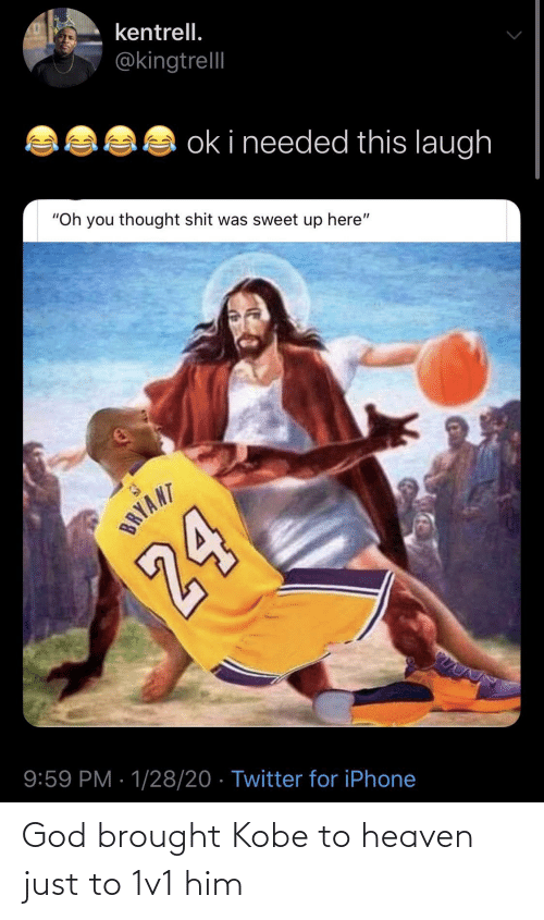 Brought: God brought Kobe to heaven just to 1v1 him
