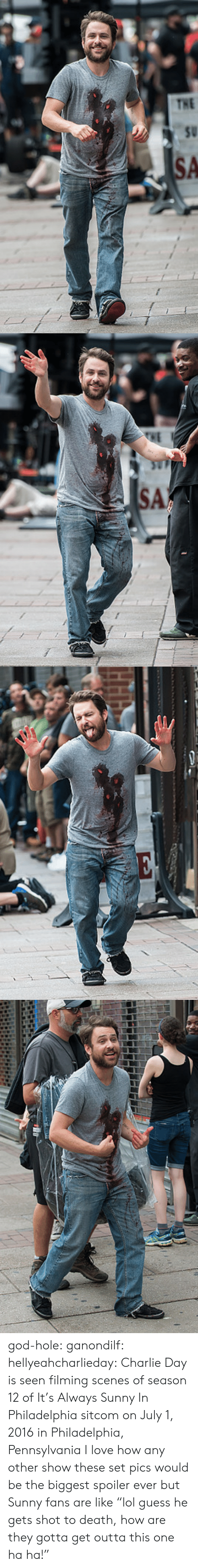"""Charlie, God, and Love: god-hole: ganondilf:  hellyeahcharlieday:  Charlie Day is seen filming scenes of season 12 of It's Always Sunny In Philadelphia sitcom on July 1, 2016 in Philadelphia, Pennsylvania  I love how any other show these set pics would be the biggest spoiler ever but Sunny fans are like """"lol guess he gets shot to death, how are they gotta get outta this one ha ha!"""""""