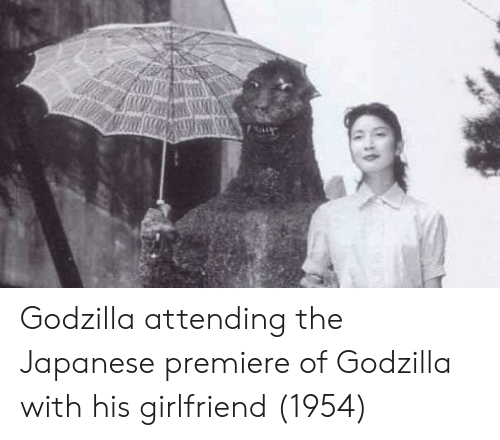 Attending: Godzilla attending the Japanese premiere of Godzilla with his girlfriend (1954)
