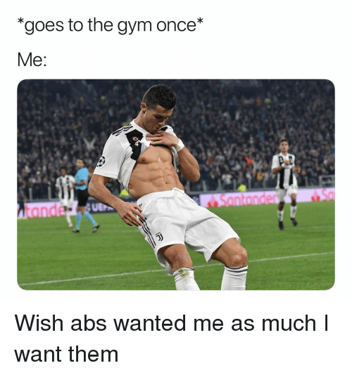 "Gym, Soccer, and Sports: ""goes to the gym once* Wish abs wanted me as much I want them"
