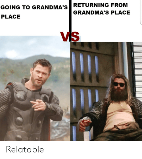 Relatable,  Place, and Going-To-Grandmas: GOING TO GRANDMA'S RETURNING FROM  GRANDMA'S PLACE  PLACE  vs Relatable
