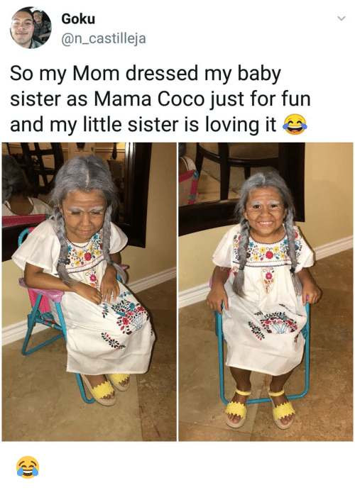 CoCo, Goku, and Memes: Goku  @n_castilleja  So my Mom dressed my baby  sister as Mama Coco just for fun  and my little sister is loving it 😂