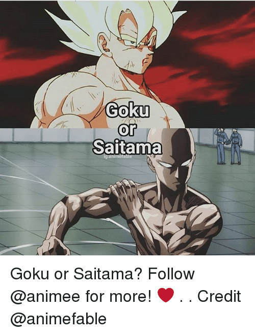 Goku, Memes, and 🤖: Goku  or  Saitama Goku or Saitama? Follow @animee for more! ❤ . . Credit @animefable