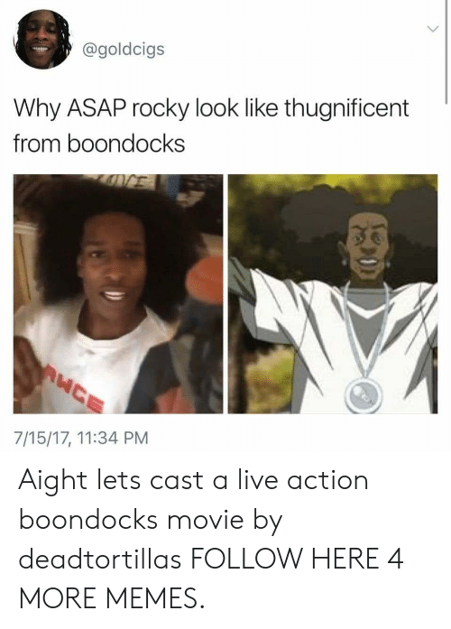 Asap Rocky: @goldcigs  Why ASAP rocky look like thugnificent  from boondocks  7/15/17, 11:34 PM Aight lets cast a live action boondocks movie by deadtortillas FOLLOW HERE 4 MORE MEMES.