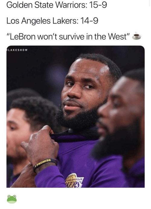 "Golden State Warriors, Los Angeles Lakers, and Los-Angeles-Lakers: Golden State Warriors: 15-9  Los Angeles Lakers: 14-9  ""LeBron won't survive in the West"" S  LAKESHOW  ISE  OS ANGELS 🐸"