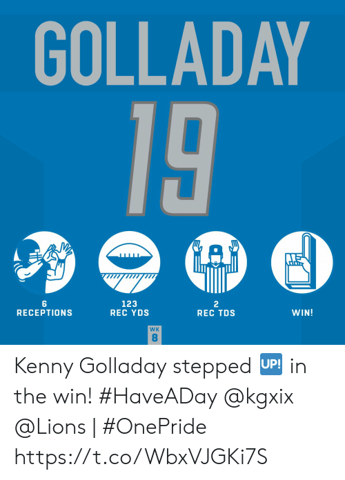 Memes, Lions, and 🤖: GOLLADAY  19  123  REC YDS  2  REC TDS  WIN!  RECEPTIONS  WK  8 Kenny Golladay stepped 🆙 in the win! #HaveADay @kgxix   @Lions | #OnePride https://t.co/WbxVJGKi7S
