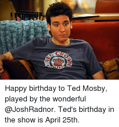 Memes And Ted Mosby GOOD 321 Happy Birthday To