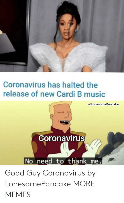Good Guy: Good Guy Coronavirus by LonesomePancake MORE MEMES