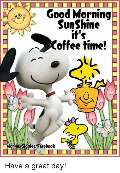 Good Morning Sunshine Its Coffee Time Mom Magigglesfacebook Have