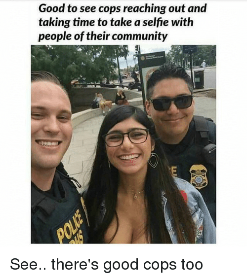 Community, Selfie, and Good: Good to see cops reaching out and  taking time to take a selfie with  people of their community See.. there's good cops too