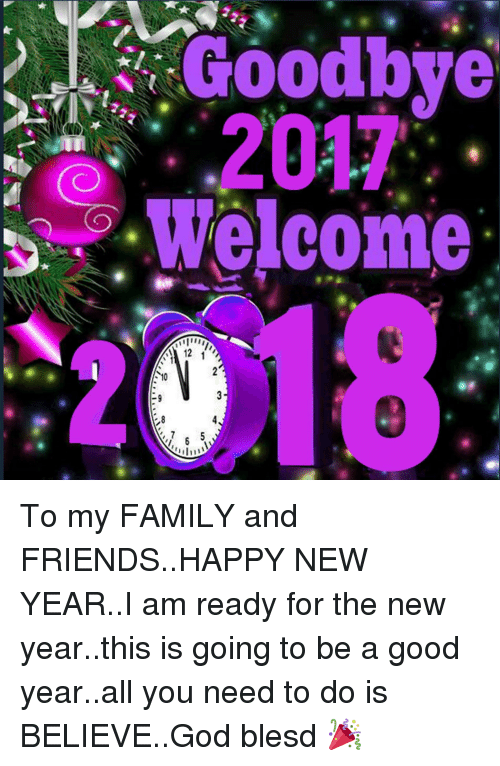 family friends and god goodbye 2017 welcome 10