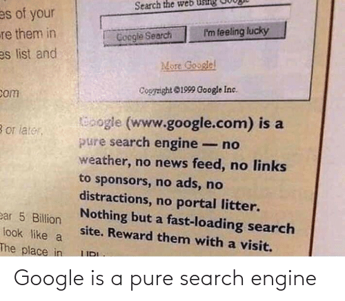 Search: Google is a pure search engine