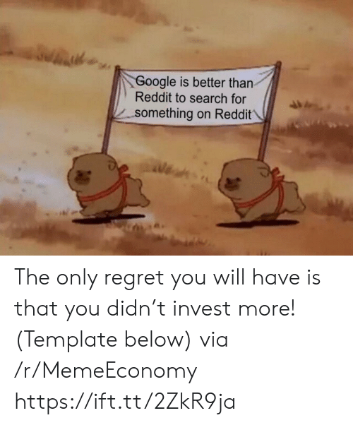 Is That You: Google is better than  Reddit to search for  -something on Reddit The only regret you will have is that you didn't invest more! (Template below) via /r/MemeEconomy https://ift.tt/2ZkR9ja